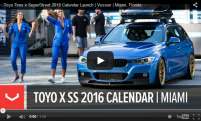 Toyo Tires x SuperStreet 2016 Calendar Launch | Vossen | Miami, Florida