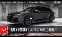 World Debut | ABT X Vossen | 1 of 10 Widebody Q7